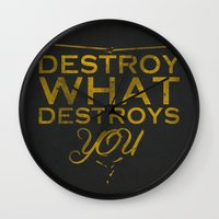 Destroy what destroys you Wall Clock