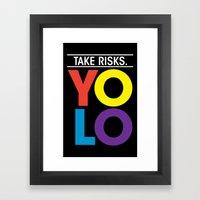 YOLO: Take Risks. Framed Art Print
