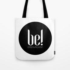be! EXTRAVAGANT Tote Bag