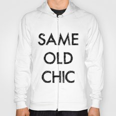 Same old chic Hoody