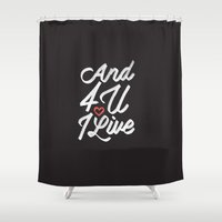And 4 U I'll Live Jesus Shower Curtain