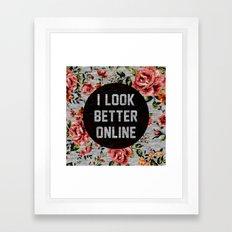 I Look Better Online Framed Art Print