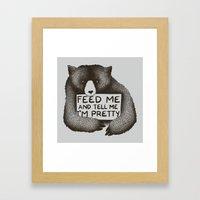 Feed Me And Tell Me I'm … Framed Art Print