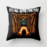 Its All Done For You Throw Pillow
