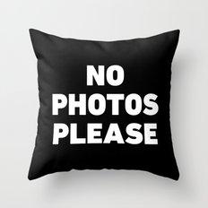 No Photos Please Throw Pillow
