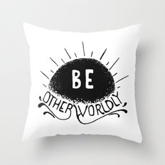 Be Otherworldly (blk) Throw Pillow