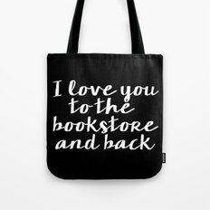 I Love You To The Bookstore And Back - Version II (inverted) Tote Bag