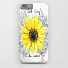 Don't Worry, Be Happy Sunflower iPhone 6 Slim Case