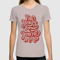 I'm Yours & You're Mine Womens Fitted Tee Cinder SMALL