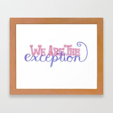 We Are The Exception Framed Art Print