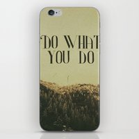 Do What You Do iPhone & iPod Skin