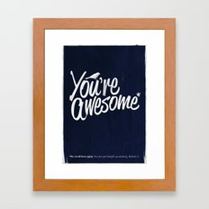 You're Awesome Framed Art Print