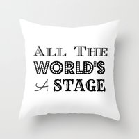 All The World's A Stage … Throw Pillow