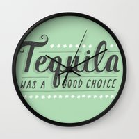 Tequila Was A Good Choic… Wall Clock