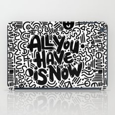 ALL YOU HAVE IS NOW iPad Case