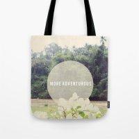 More Adventurous Tote Bag