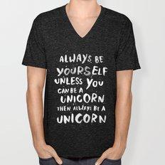 Always Be Yourself. Unle… Unisex V-Neck