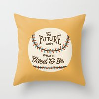 The Future Ain't What It… Throw Pillow