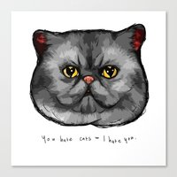 YOU HATE CATS = I HATE Y… Canvas Print