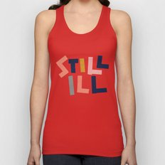 Still Ill Unisex Tank Top