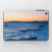 Never stop exploring iPad Case
