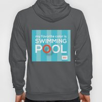 My favorite color is swimming pool Hoody