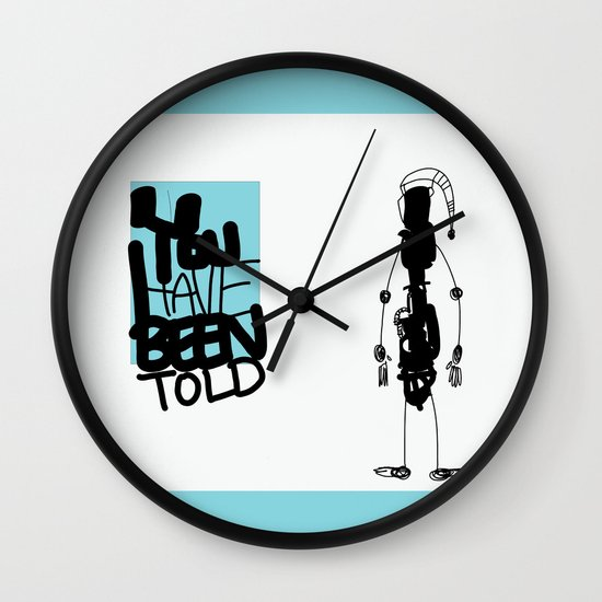 You've Been Told Wall Clock