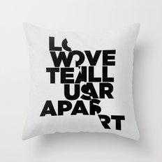 LOVE WILL TEAR US APART Throw Pillow