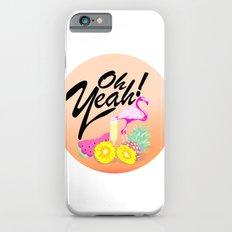 Oh Yeah! | Originals Slim Case iPhone 6s