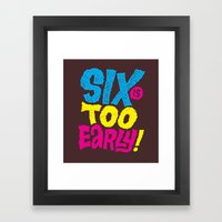 6am Is Too Early Framed Art Print