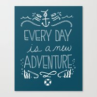 Every Day Is A New Adven… Canvas Print