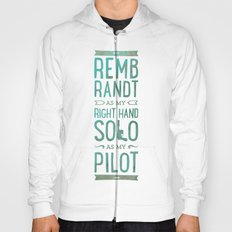 REMBRANDT AS MY RIGHT HAND SOLO AS MY PILOT Hoody