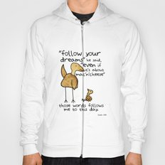 Follow your dreams even if it's about mac'n'cheese Hoody