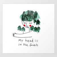 My Head Is In The Forest… Art Print