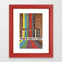 This Is Only A Test Framed Art Print