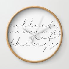 Collect moments, not things - Handwritten Typography Wall Clock