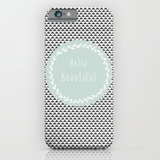 Hello Beautiful, Geometric, Quote, Modern, Home Decor Slim Case iPhone 6s