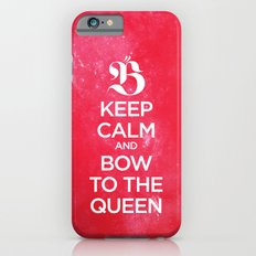 Keep calm and bow to the queen - B Slim Case iPhone 6s