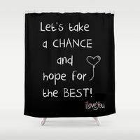 Let's take a chance Shower Curtain
