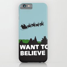 I Want To Believe (in Santa) iPhone 6 Slim Case