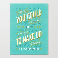 I Wish You Could Stay Bu… Canvas Print