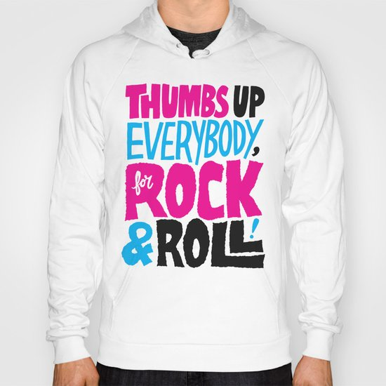 Thumbs Up Everybody, For Rock & Roll! Hoody