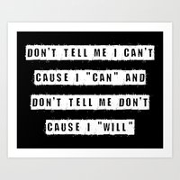 Don't Tell Me I Can't, C… Art Print