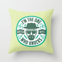 I'm The One Who Knocks Throw Pillow