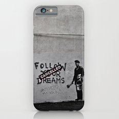 Dreams Cancelled Slim Case iPhone 6s