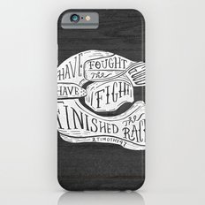 I have fought the good fight, I have finished the race.  iPhone 6 Slim Case