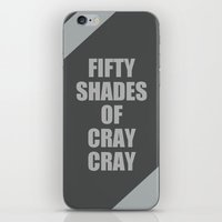 Fifty Shades Of Cray Cra… iPhone & iPod Skin