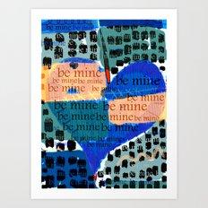 Be Mine-- Art Print