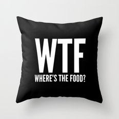 WTF Where's The Food (Black & White) Throw Pillow
