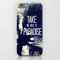 TAKE ME BACK TO PARADISE  iPhone 6 Slim Case